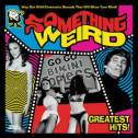 OST - Something Weird Greatest Hits (RSD2018#2) 2LP