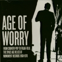 VA - Age Of Worry : Monument Records 1960-70