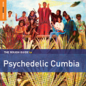 RSD2016 - Rough Guide To Psychedelic Cumbia
