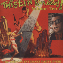 Twistin' Rumble Volume Ten
